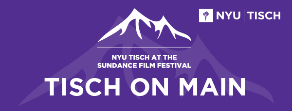 Nyu Tisch Alumni.Tisch On Main At Sundance 2019