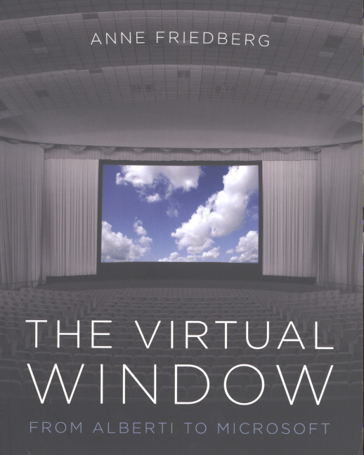The Virtual Window by Anne Friedberg (MIT Press, 2006).