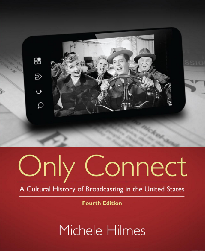 Only Connect: A Cultural History of Broadcasting in the United States edited by Michelle Hilmes (Cengage Learning, 2001).