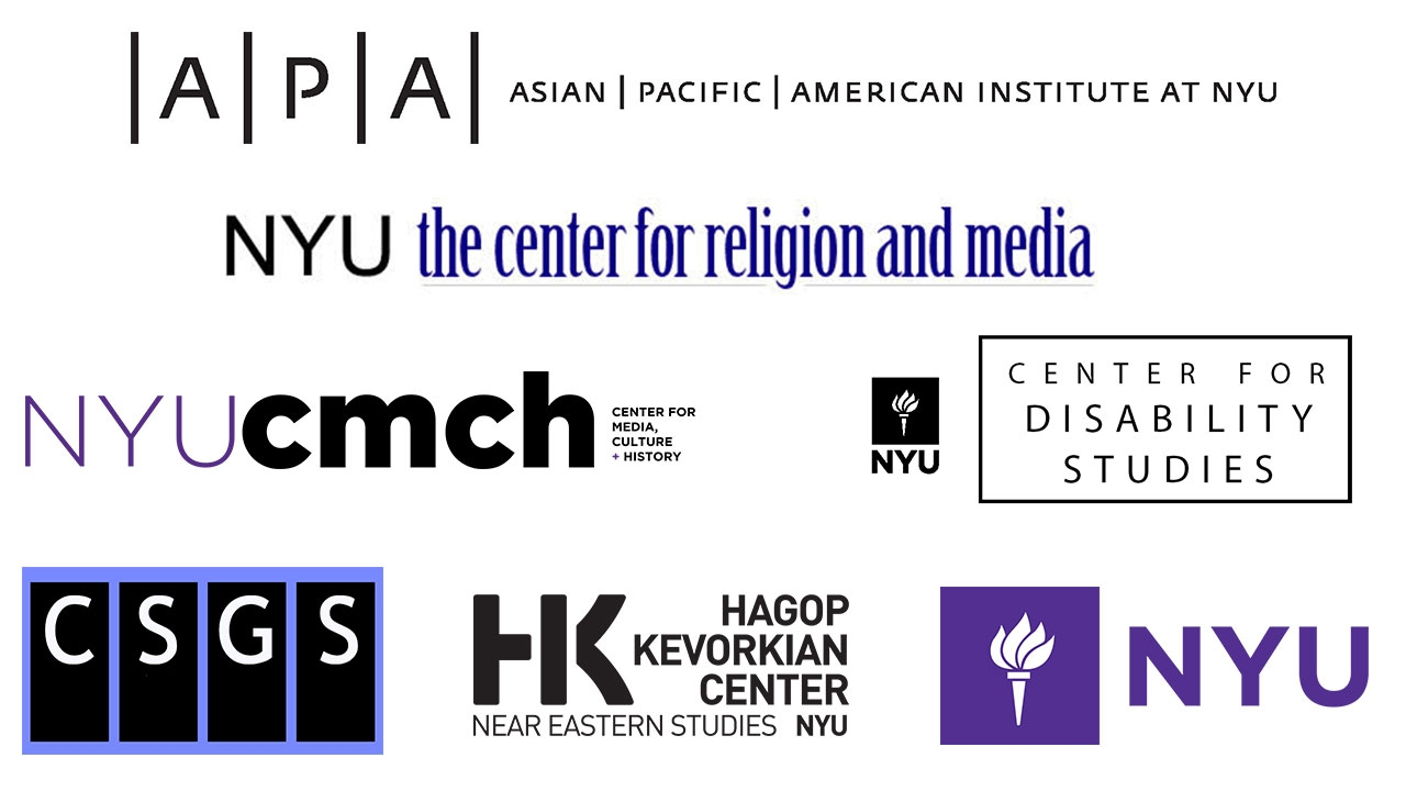 Asian/Pacific/American Institute at NYU; Center for the Study of Gender and Sexuality at NYU; Center for Media, Culture and History; Center for Religion and Media; Hagop Kevorkian Center for Near Eastern Studies; NYU Student Affairs; NYU Global Programs; NYU Center for Disability Studies.