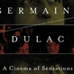 Germaine Dulac: A Cinema of Sensations - Presentation by Tami Williams