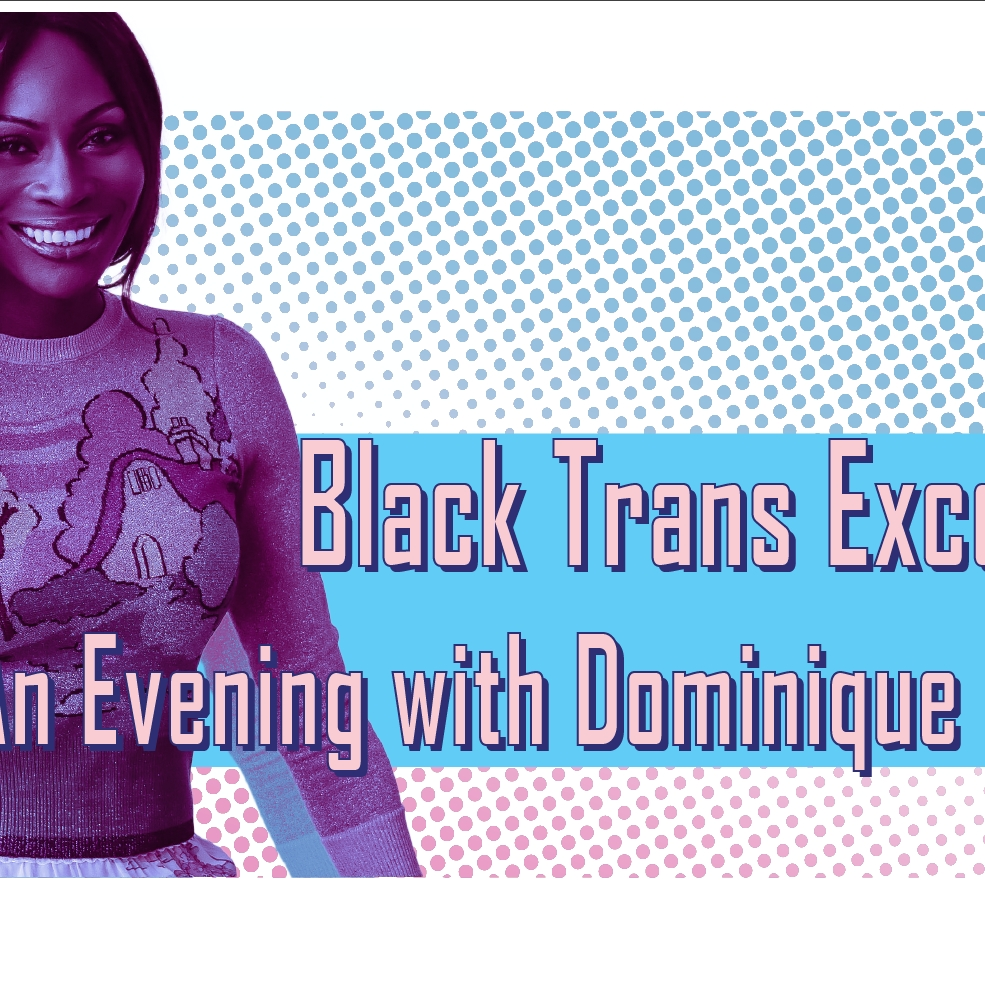 Black Trans Excellence: An Evening with Dominique Jackson