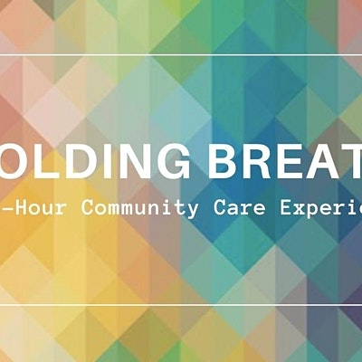 Holding Breath a 24-hour community care experience