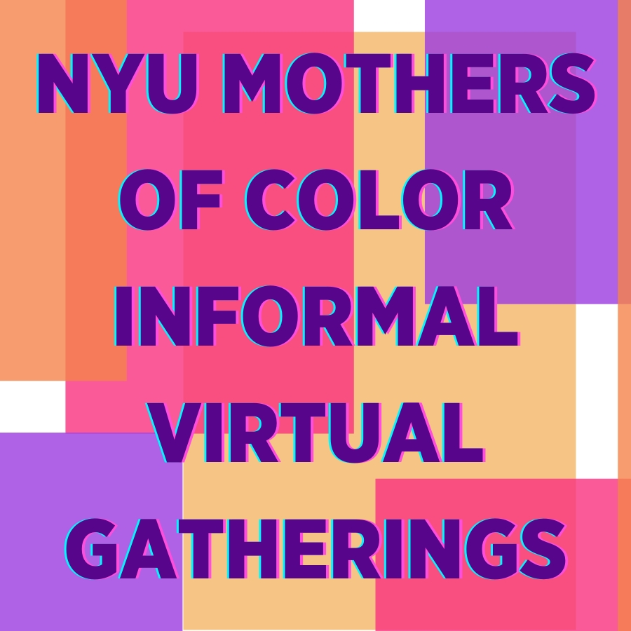NYU Mothers of Color Informal Virtual Gatherings