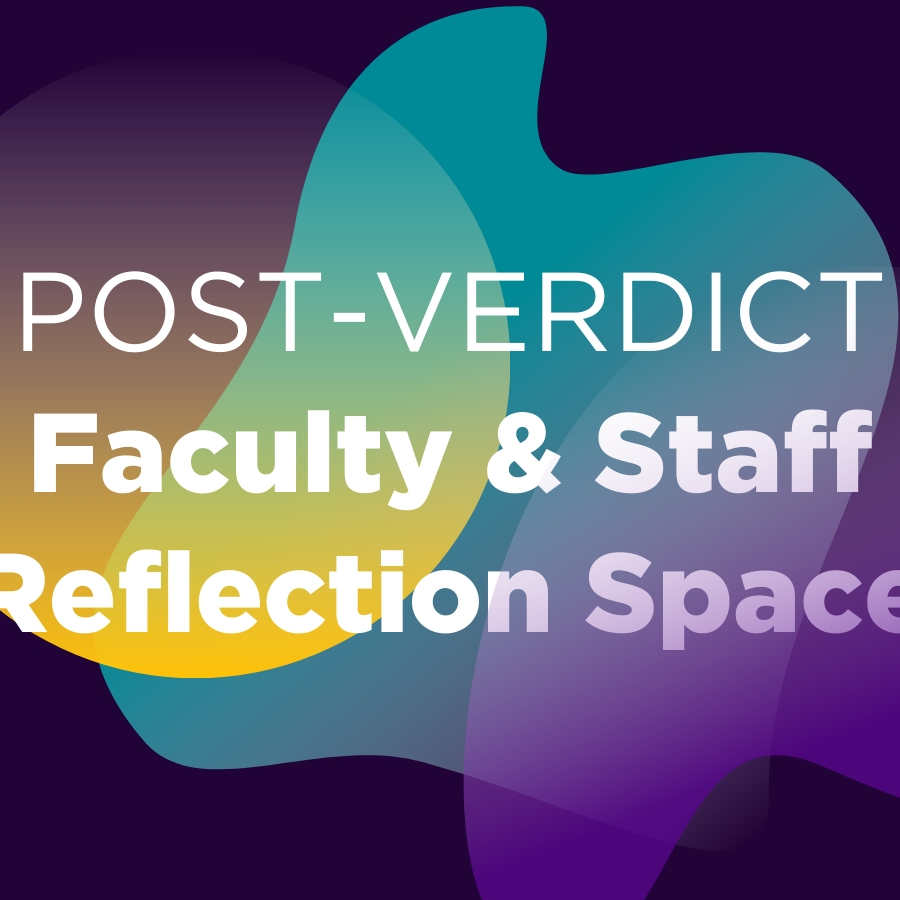 Post-Chauvin Verdict Staff and Faculty Reflection