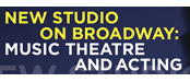 New Studio on Broadway: Music Theatre and Acting