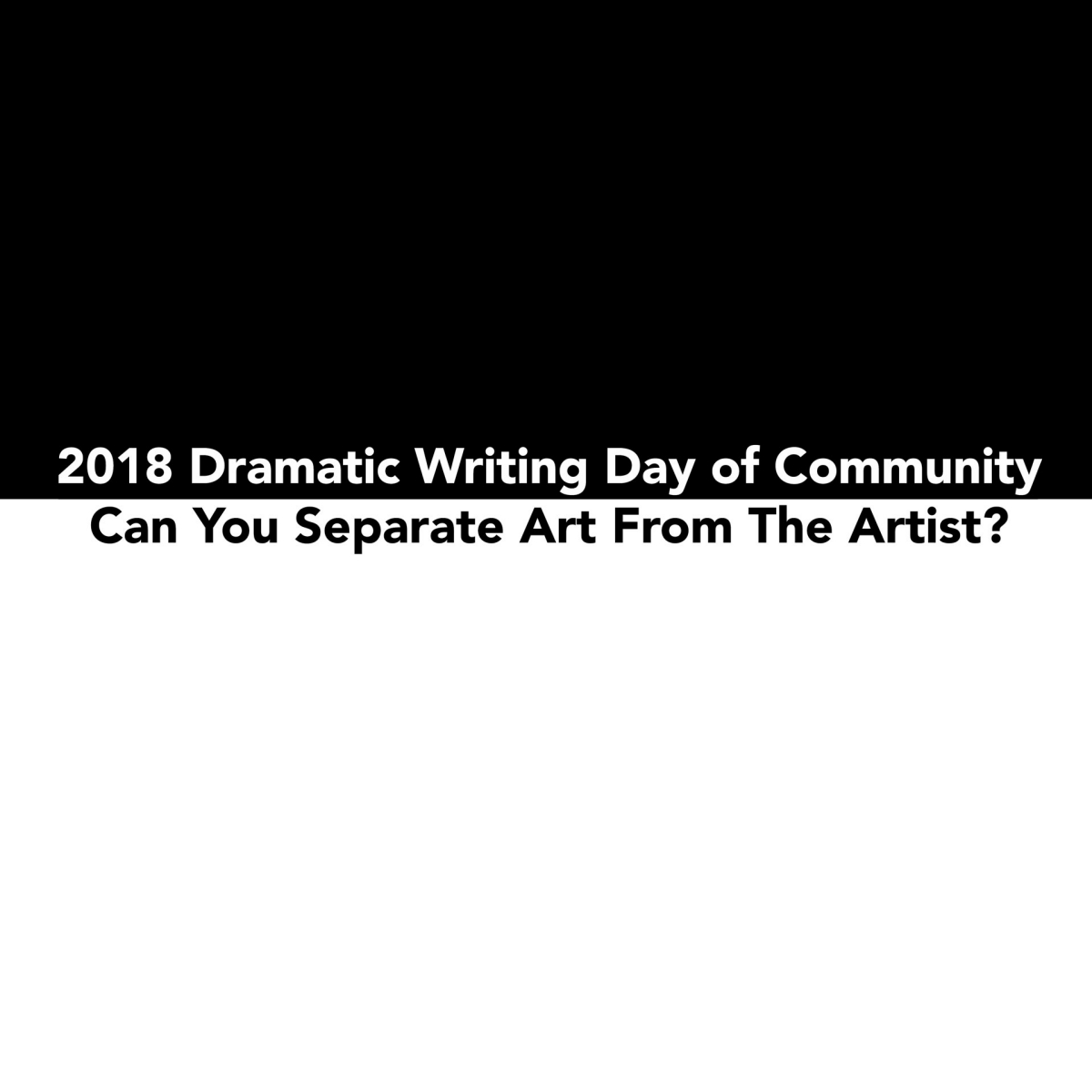2018 Dramatic Writing Day of Community