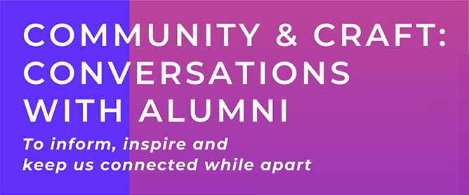 Community & Craft: Conversations with Alumni