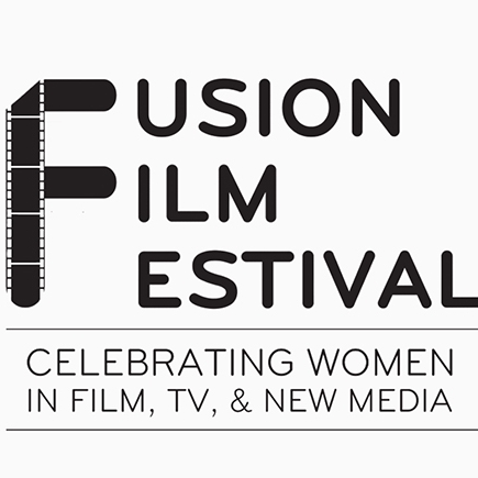Fusion Filn Festival Celebrating Women in Film, TV & New Media