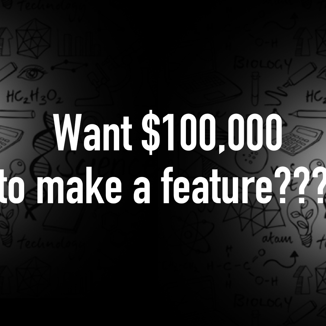 Want $10,000 to make a feature?