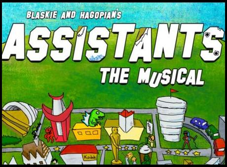 ASSISTANTS THE MUSICAL BY GMTWP ALUM BRYAN BLASKIE AND MANNY HAGOPIAN