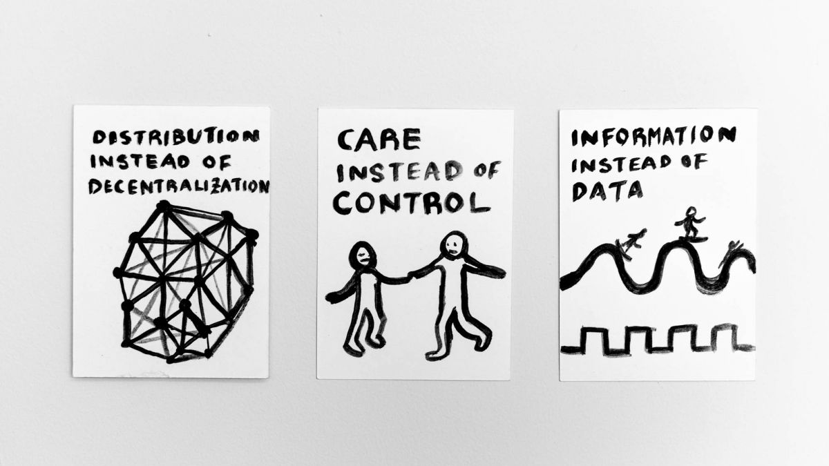 Three images that read distribution instead of decentralization, care instead of control, and information instead of data