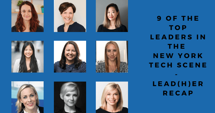 pictures of 9 women and caption that reads 9 of the top leaders in the New York tech scene - lead(h)er recap