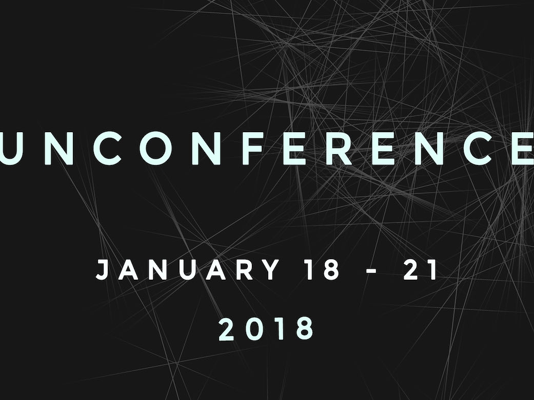 Unconference, January 18-21, 2018