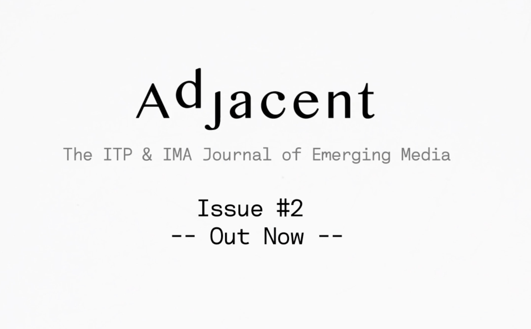 Adjacent, the ITP and IMA Journal of Emerging Media