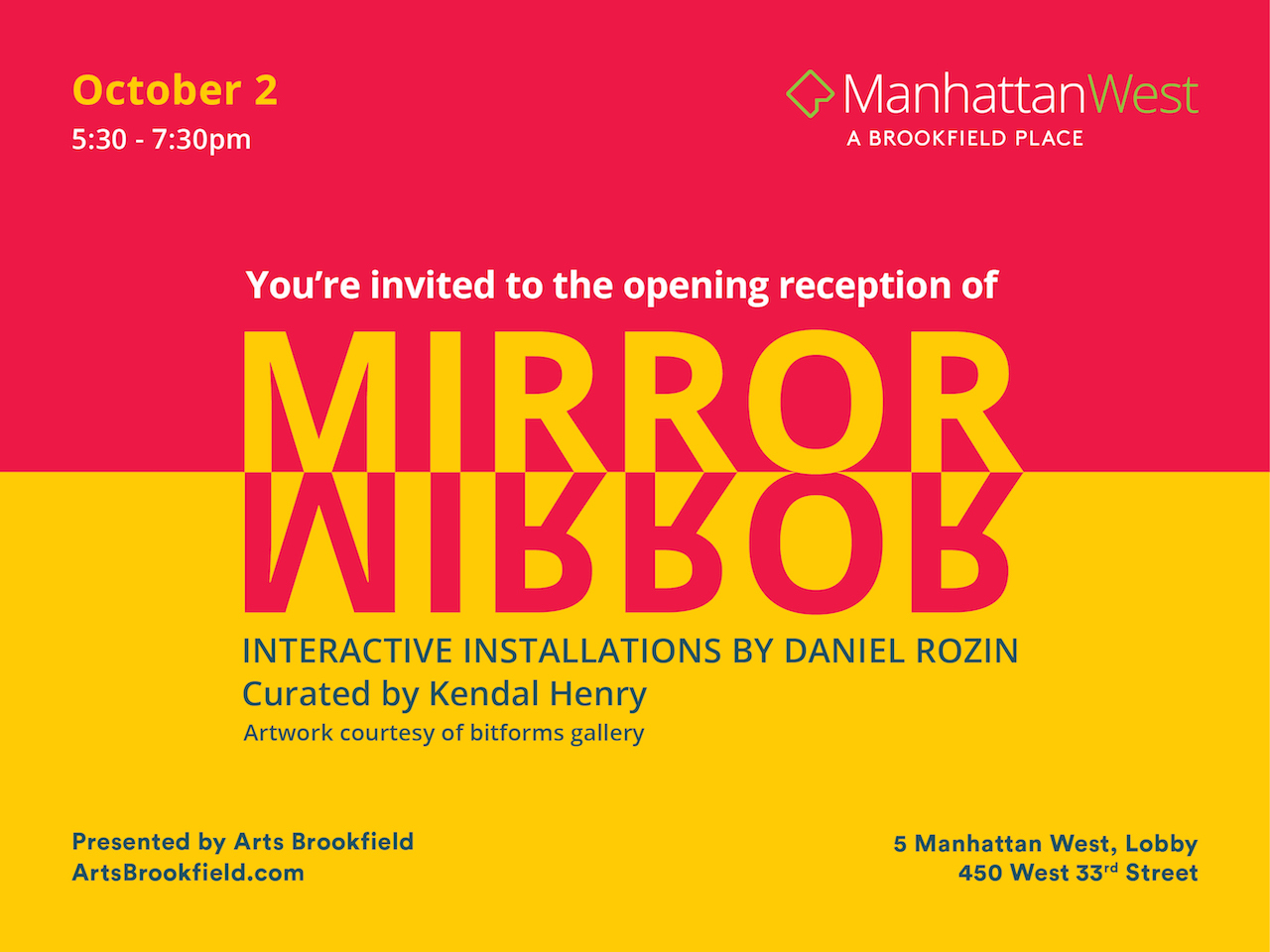 Show Card, which reads Mirror Mirror, Interactive Installations by Daniel Rozin, October 2nd, 5:30pm-7:30pm