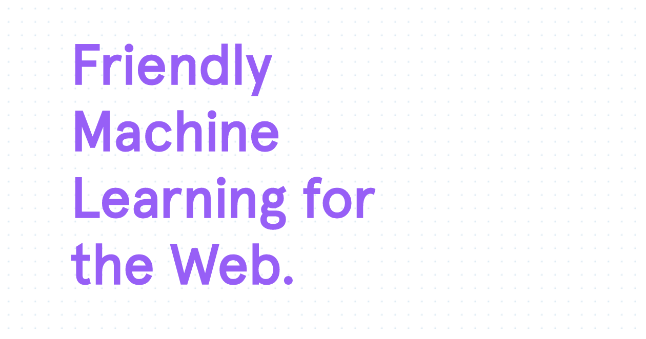 "Image from ml5 library with text that reads ""Friendly Machine Learning for the Web."""