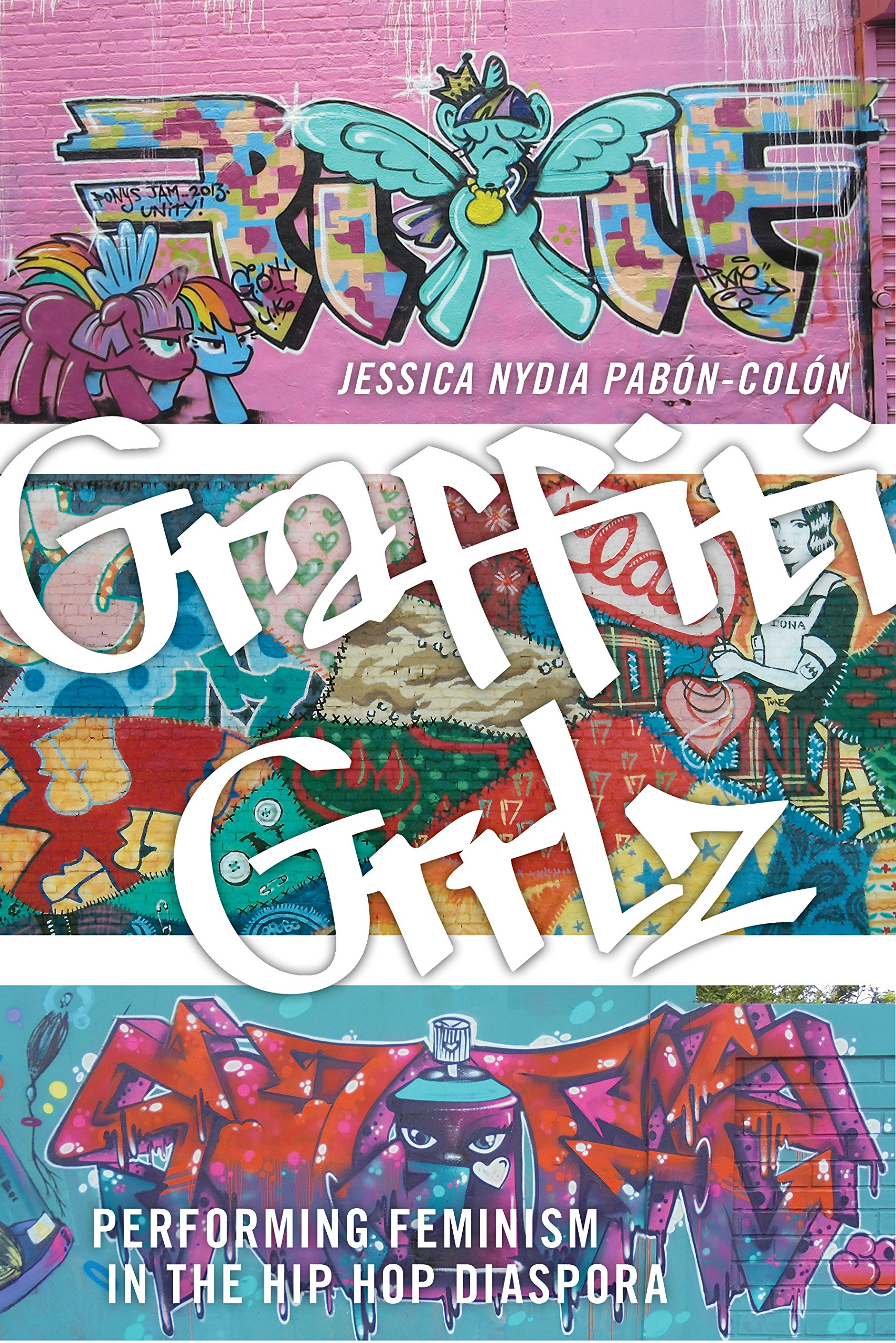 Graffiti Grrlz: Performing Feminism in the Hip Hop Diaspora