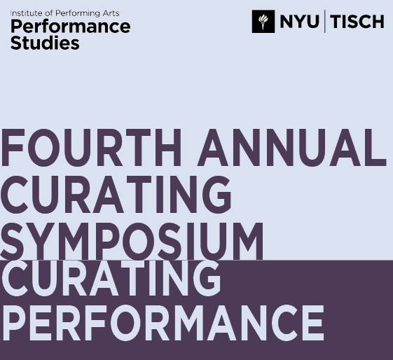 Fourth Annual Curating Performance Symposium