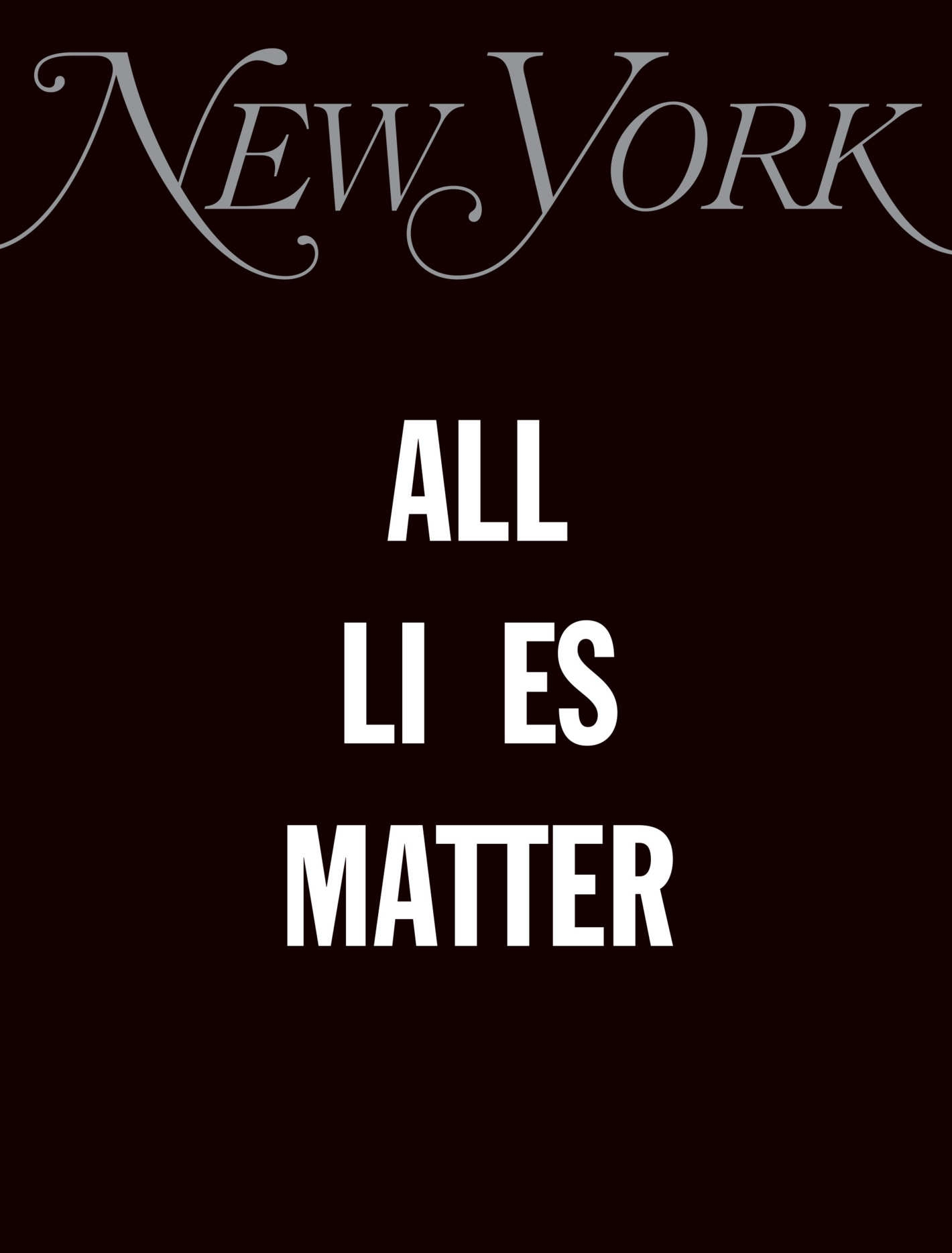 "magazine cover with the text ""ALL LI ES MATTER"""