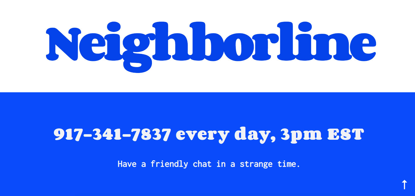 "Text reads ""Neighborline, 917-341-7837, every day, 3pm EST, have a friendly chat in a strange time"""